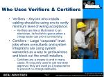 who uses verifiers certifiers