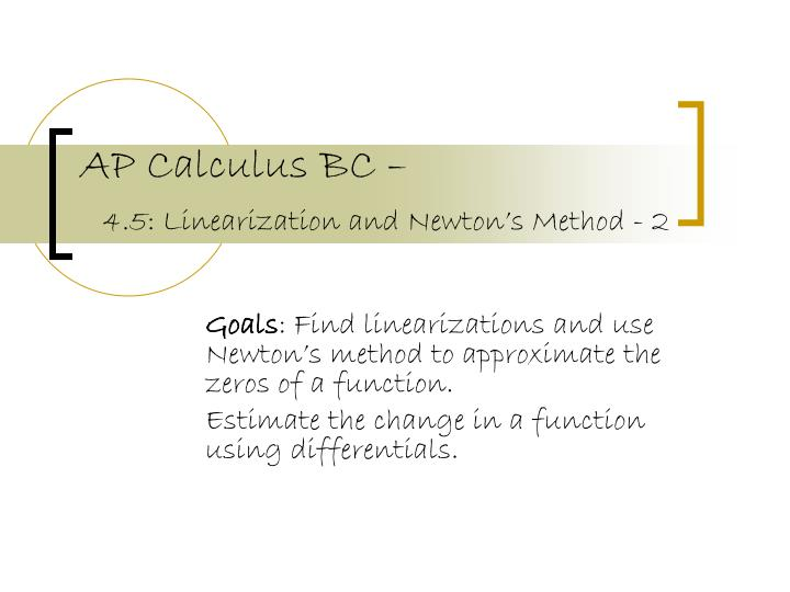 ap calculus bc 4 5 linearization and newton s method 2 n.