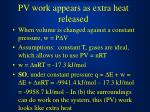 pv work appears as extra heat released