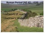 roman period ad 43 410