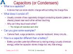 capacitors or condensers