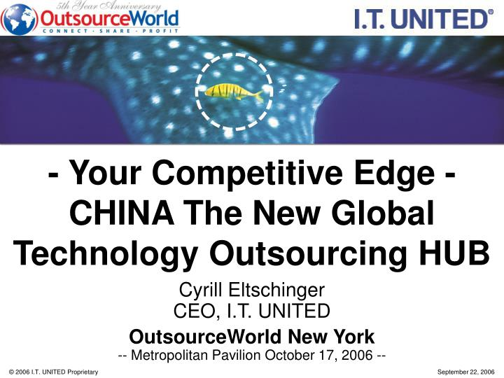 your competitive edge china the new global technology outsourcing hub n.