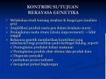 kontribusi tujuan rekayasa genetika