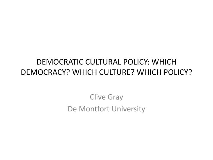 democratic cultural policy which democracy which culture which policy n.