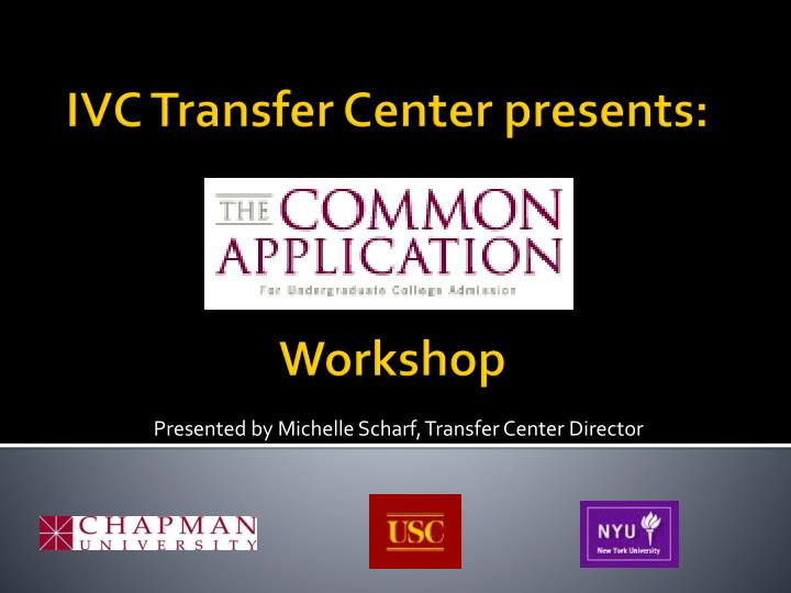 presented by michelle scharf transfer center director n.