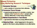 demand estimation using marketing research techniques