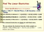 find the linear elasticities