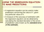 using the regression equation to make predictions