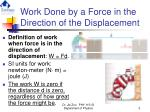 work done by a force in the direction of the displacement
