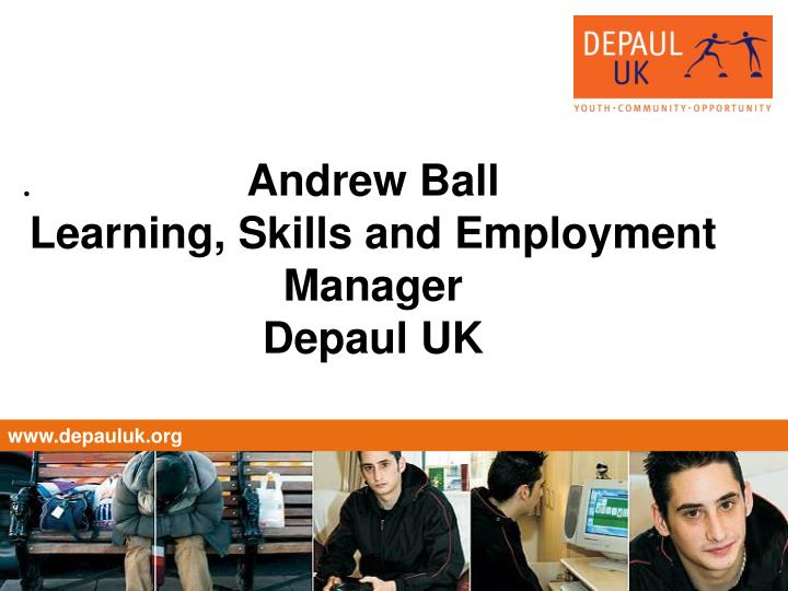 Andrew ball learning skills and employment manager depaul uk