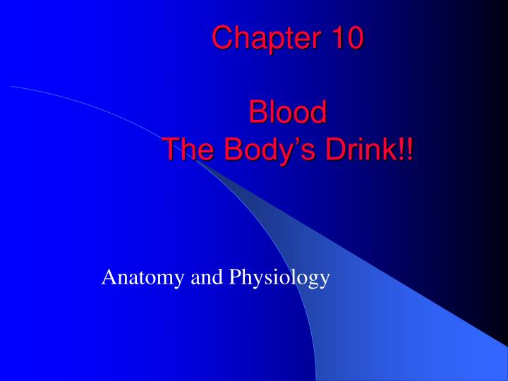 chapter 10 blood the body s drink n.