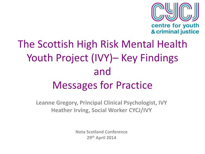 the scottish high risk mental health youth project ivy key findings and messages for practice n.