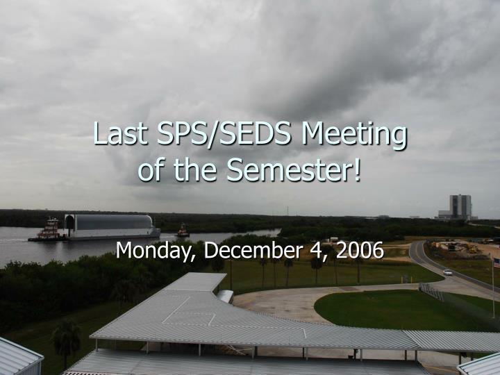 last sps seds meeting of the semester n.