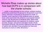 michelle rhee makes up stories about how bad dcps is in comparison with the charter schools
