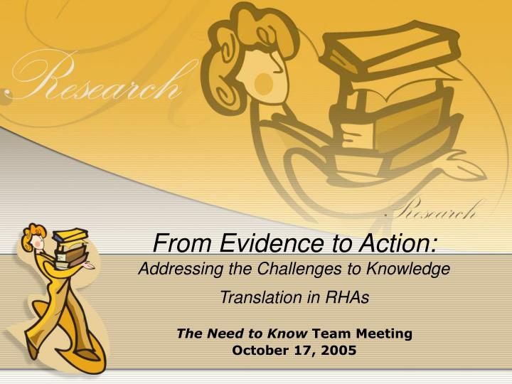 from evidence to action addressing the challenges to knowledge translation in rhas n.