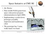 space initiative at cmu ri1