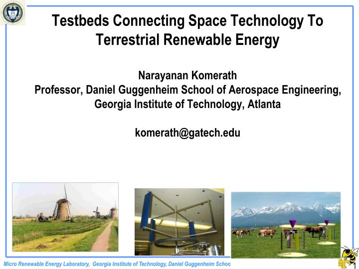 Testbeds Connecting Space Technology To Terrestrial Renewable Energy