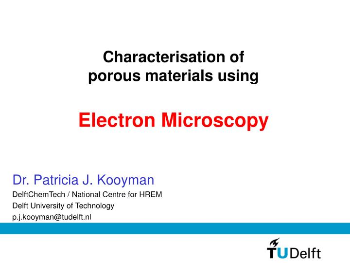 characterisation of porous materials using electron microscopy n.