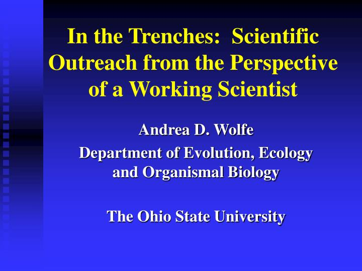 in the trenches scientific outreach from the perspective of a working scientist n.