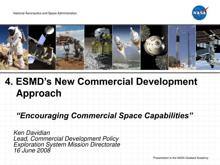 4 esmd s new commercial development approach encouraging commercial space capabilities n.