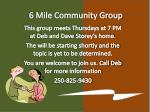 6 mile community group
