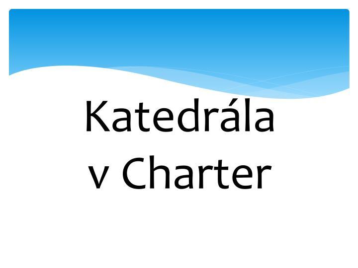 Katedr la v charter
