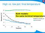 high vs low pot final temperature