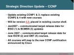 strategic direction update ccnp