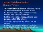 human individual and or human person