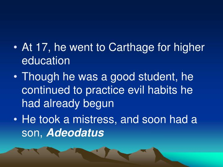 At 17, he went to Carthage for higher education
