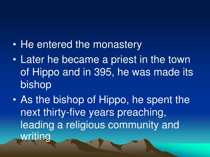 He entered the monastery