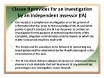 clause 9 provides for an investigation by an independent assessor ia