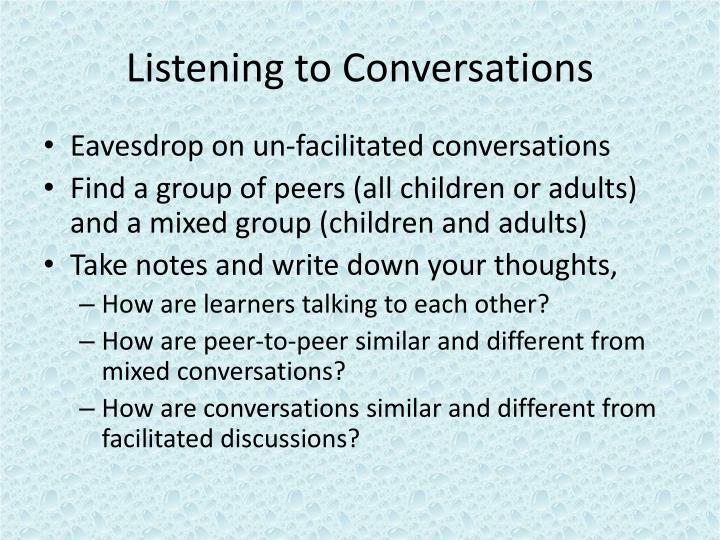 Listening to Conversations