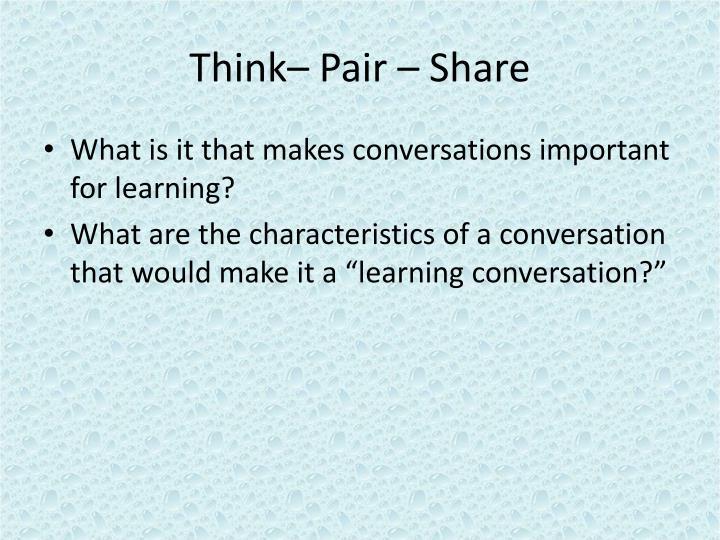 Think– Pair – Share