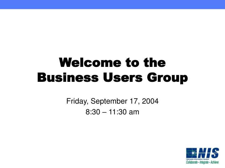welcome to the business users group n.