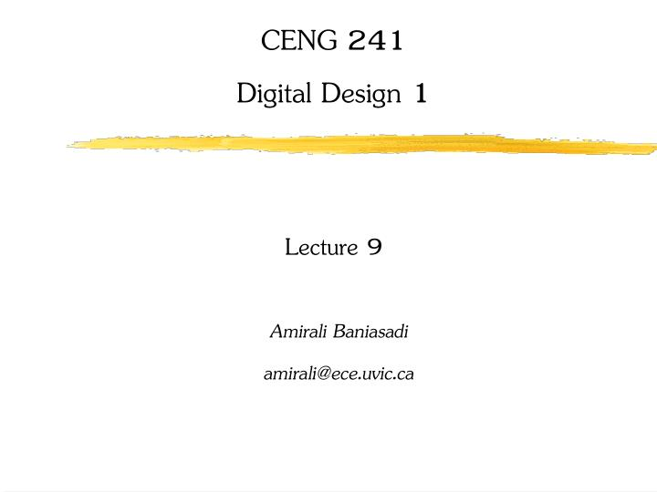 ceng 241 digital design 1 lecture 9 n.