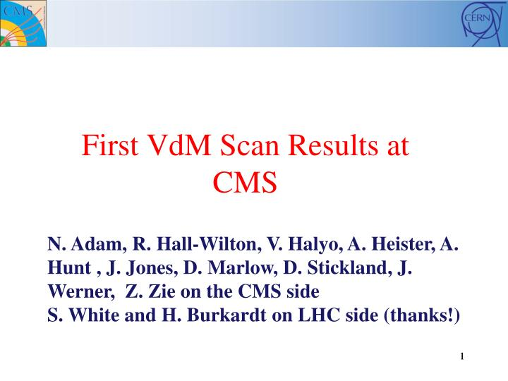 first vdm scan results at cms n.