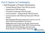 part iv options for cardiologists