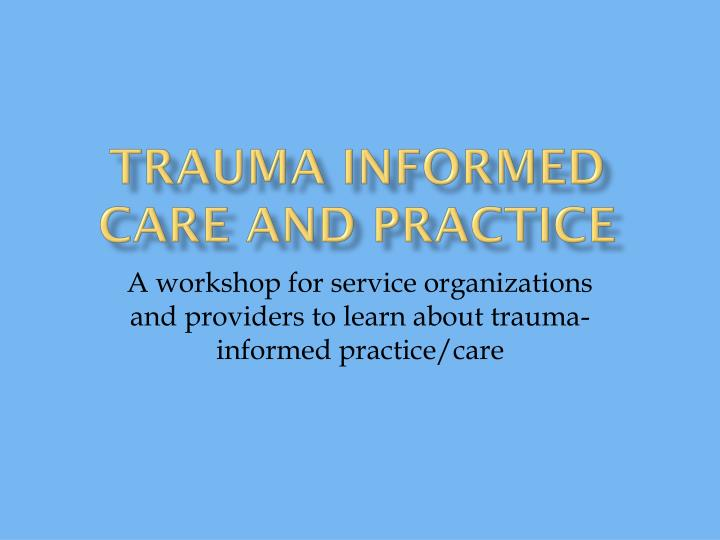 trauma informed care and practice n.
