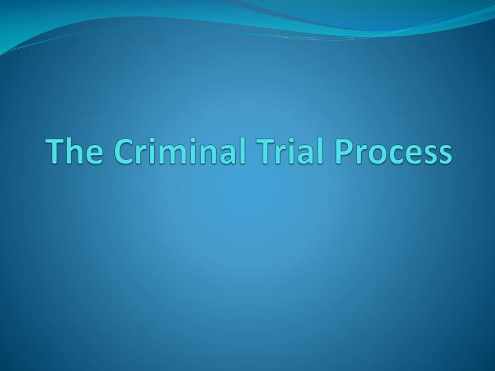 the criminal trial process n.