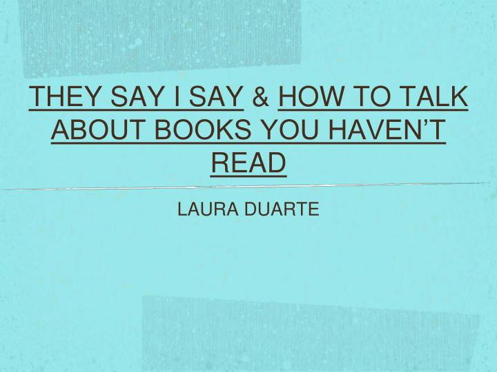 they say i say how to talk about books you haven t read n.