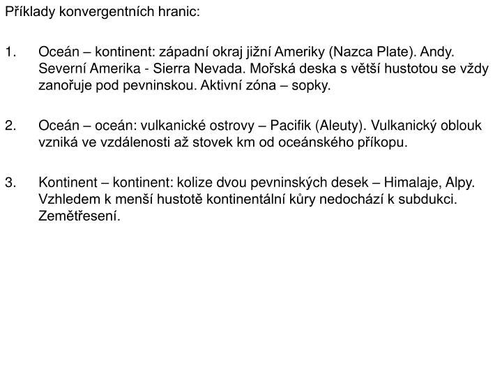 Příklady konvergentních hranic: