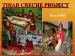 tihar creche project
