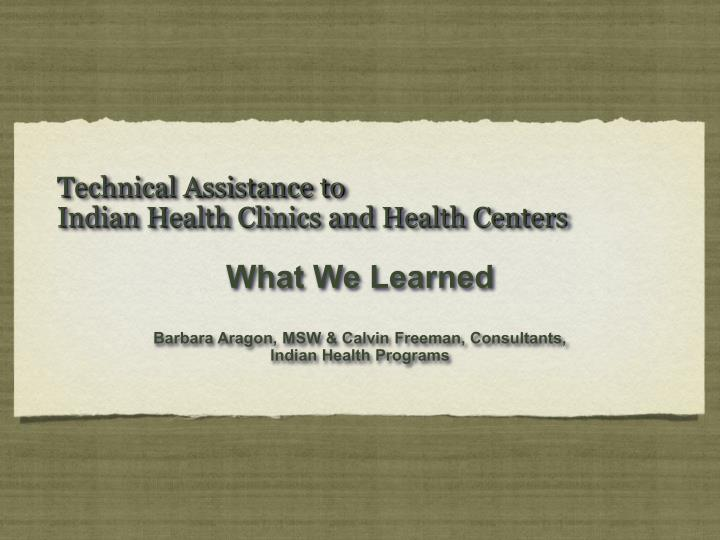 technical assistance to indian health clinics and health centers n.