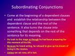 subordinating conjunctions1