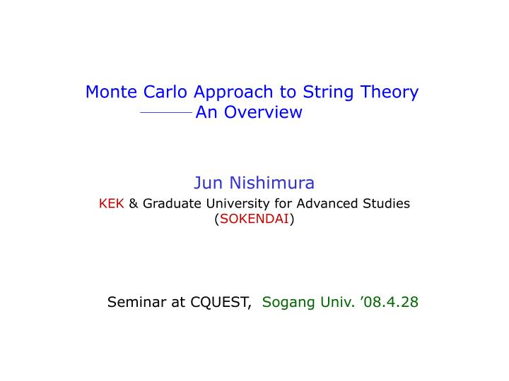 monte carlo approach to string theory an overview n.