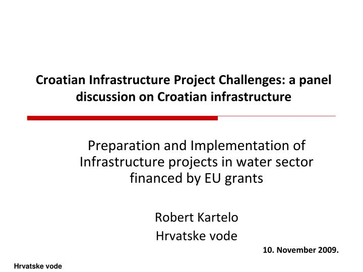 croatian infrastructure project challenges a panel discussion on croatian infrastructure n.