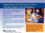 importance of small group time provides regular peer interactions