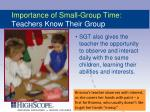 importance of small group time teachers know their group