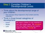 step 2 consider children s developmental levels